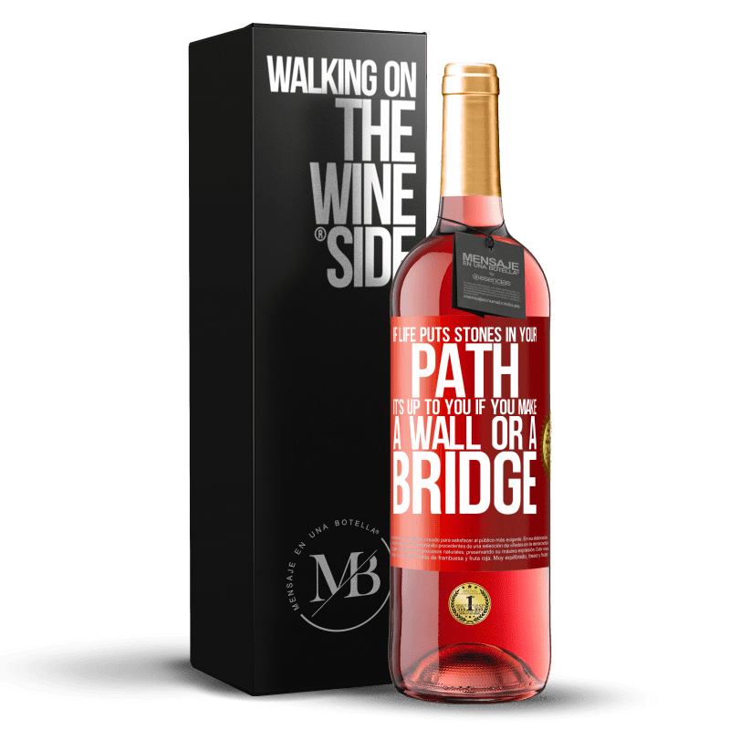 24,95 € Free Shipping   Rosé Wine ROSÉ Edition If life puts stones in your path, it's up to you if you make a wall or a bridge Red Label. Customizable label Young wine Harvest 2020 Tempranillo