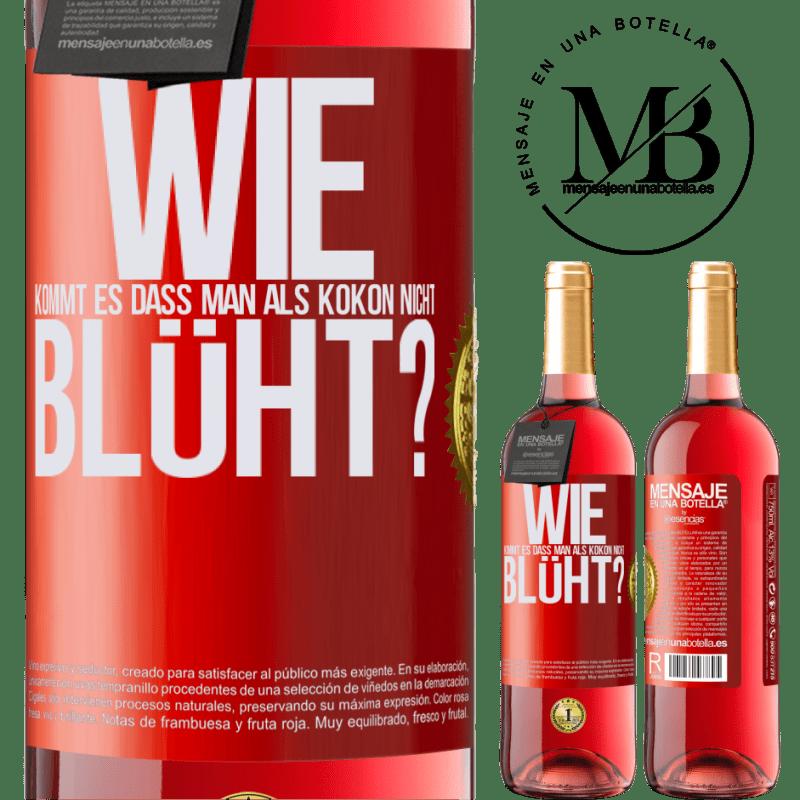 24,95 € Kostenloser Versand | Roséwein ROSÉ Ausgabe wie kommt es, dass man als Kokon nicht blüht? Rote Markierung. Anpassbares Etikett Junger Wein Ernte 2020 Tempranillo