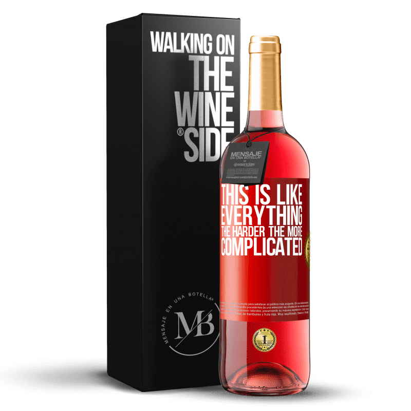 24,95 € Free Shipping | Rosé Wine ROSÉ Edition This is like everything, the harder, the more complicated Red Label. Customizable label Young wine Harvest 2020 Tempranillo