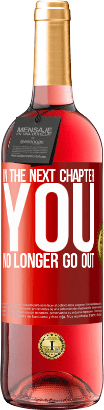 24,95 € Free Shipping | Rosé Wine ROSÉ Edition In the next chapter, you no longer go out Red Label. Customizable label Young wine Harvest 2020 Tempranillo