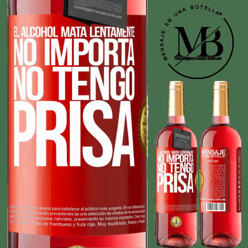 24,95 € Envoi gratuit | Vin rosé Édition ROSÉ L'alcool tue lentement ... Peu importe, je ne suis pas pressé Étiquette Rouge. Étiquette personnalisable Vin jeune Récolte 2020 Tempranillo