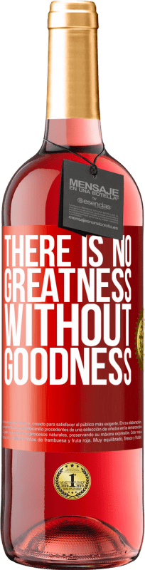 24,95 € Free Shipping | Rosé Wine ROSÉ Edition There is no greatness without goodness Red Label. Customizable label Young wine Harvest 2020 Tempranillo