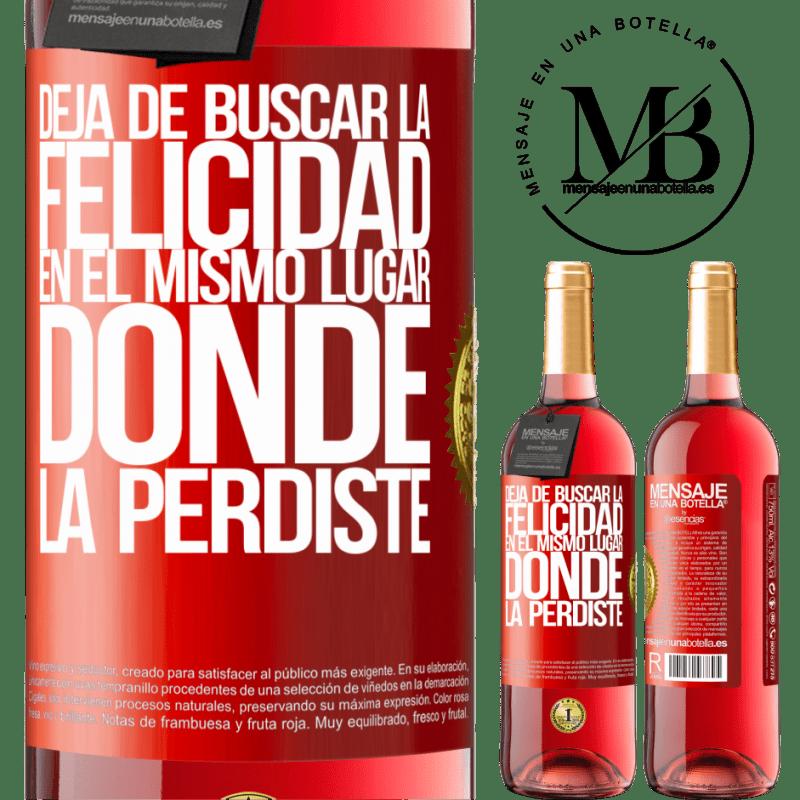 24,95 € Envoi gratuit | Vin rosé Édition ROSÉ Arrêtez de chercher le bonheur au même endroit où vous l'avez perdu Étiquette Rouge. Étiquette personnalisable Vin jeune Récolte 2020 Tempranillo