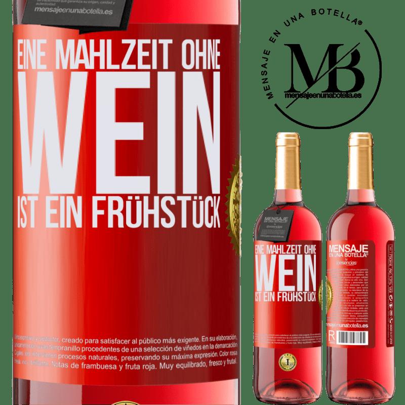 24,95 € Kostenloser Versand | Roséwein ROSÉ Ausgabe Eine Mahlzeit ohne Wein ist ein Frühstück Rote Markierung. Anpassbares Etikett Junger Wein Ernte 2020 Tempranillo
