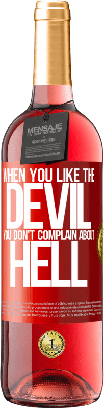 24,95 € Free Shipping | Rosé Wine ROSÉ Edition When you like the devil you don't complain about hell Red Label. Customizable label Young wine Harvest 2020 Tempranillo