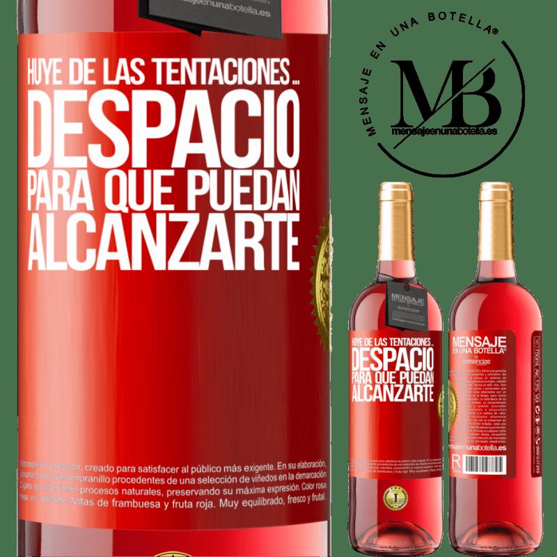 24,95 € Envoi gratuit   Vin rosé Édition ROSÉ Fuyez les tentations ... lentement, pour qu'ils puissent vous atteindre Étiquette Rouge. Étiquette personnalisable Vin jeune Récolte 2020 Tempranillo
