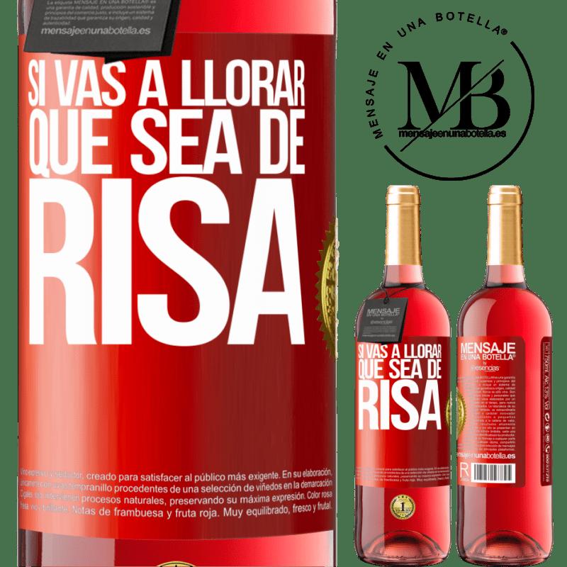 24,95 € Envoi gratuit | Vin rosé Édition ROSÉ Si tu vas pleurer, fais-la rire Étiquette Rouge. Étiquette personnalisable Vin jeune Récolte 2020 Tempranillo