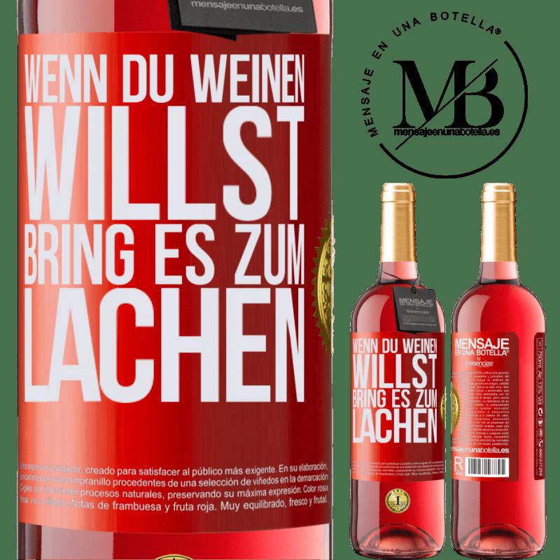 24,95 € Kostenloser Versand   Roséwein ROSÉ Ausgabe Wenn du weinen willst, bring es zum Lachen Rote Markierung. Anpassbares Etikett Junger Wein Ernte 2020 Tempranillo