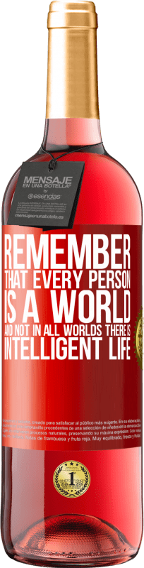 24,95 € Free Shipping | Rosé Wine ROSÉ Edition Remember that every person is a world, and not in all worlds there is intelligent life Red Label. Customizable label Young wine Harvest 2020 Tempranillo