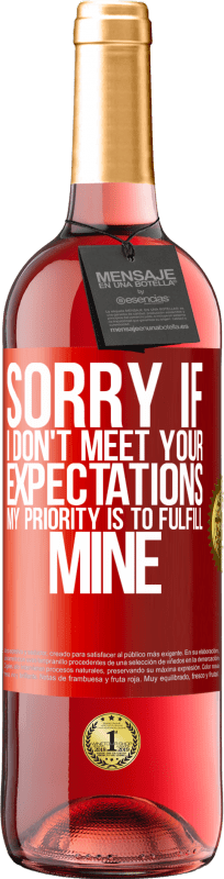 24,95 € Free Shipping | Rosé Wine ROSÉ Edition Sorry if I don't meet your expectations. My priority is to fulfill mine Red Label. Customizable label Young wine Harvest 2020 Tempranillo