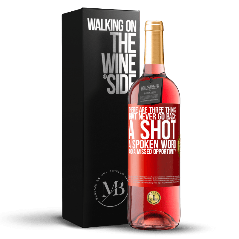 24,95 € Free Shipping | Rosé Wine ROSÉ Edition There are three things that never go back: a shot, a spoken word and a missed opportunity Red Label. Customizable label Young wine Harvest 2020 Tempranillo