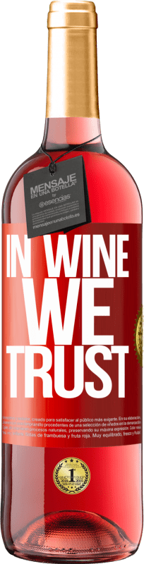 24,95 € Free Shipping | Rosé Wine ROSÉ Edition in wine we trust Red Label. Customizable label Young wine Harvest 2020 Tempranillo