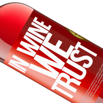 Unique & Personal Expressions. «in wine we trust» ROSÉ Edition