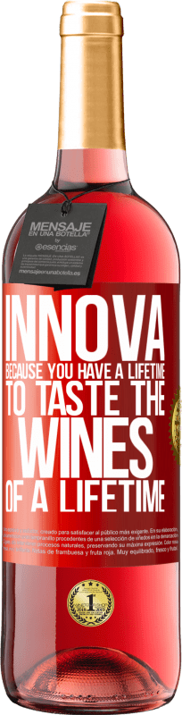 24,95 € Free Shipping | Rosé Wine ROSÉ Edition Innova, because you have a lifetime to taste the wines of a lifetime Red Label. Customizable label Young wine Harvest 2020 Tempranillo