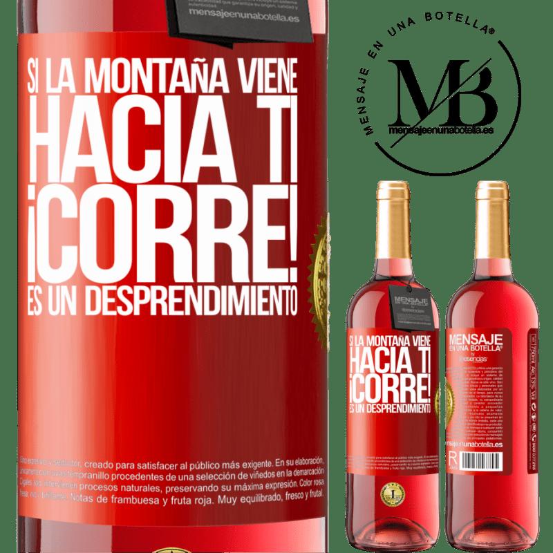 24,95 € Envoi gratuit | Vin rosé Édition ROSÉ Si la montagne vient à vous ... Courez! C'est un détachement Étiquette Rouge. Étiquette personnalisable Vin jeune Récolte 2020 Tempranillo