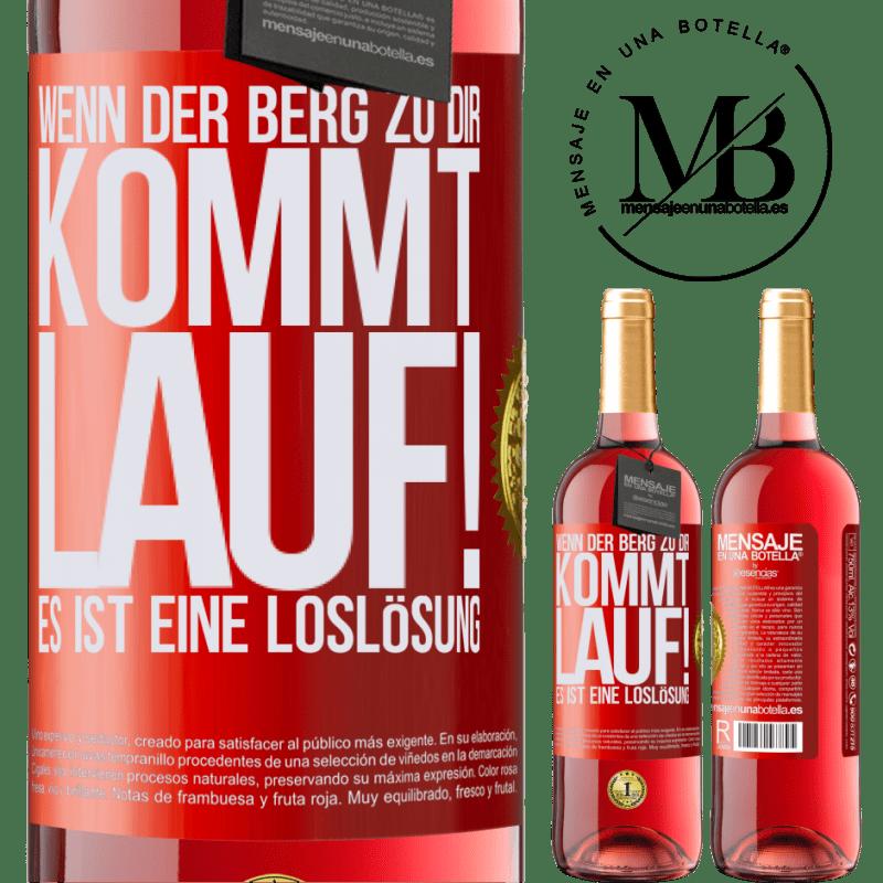 24,95 € Kostenloser Versand   Roséwein ROSÉ Ausgabe Wenn der Berg zu dir kommt ... Lauf! Es ist eine Loslösung Rote Markierung. Anpassbares Etikett Junger Wein Ernte 2020 Tempranillo