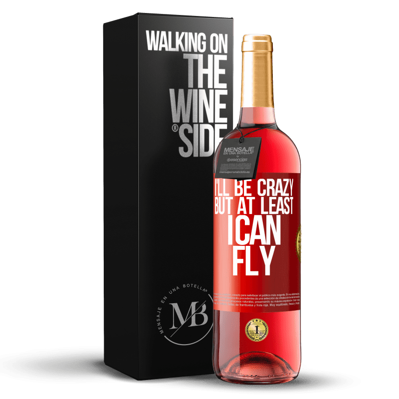 24,95 € Free Shipping | Rosé Wine ROSÉ Edition I'll be crazy, but at least I can fly Red Label. Customizable label Young wine Harvest 2020 Tempranillo