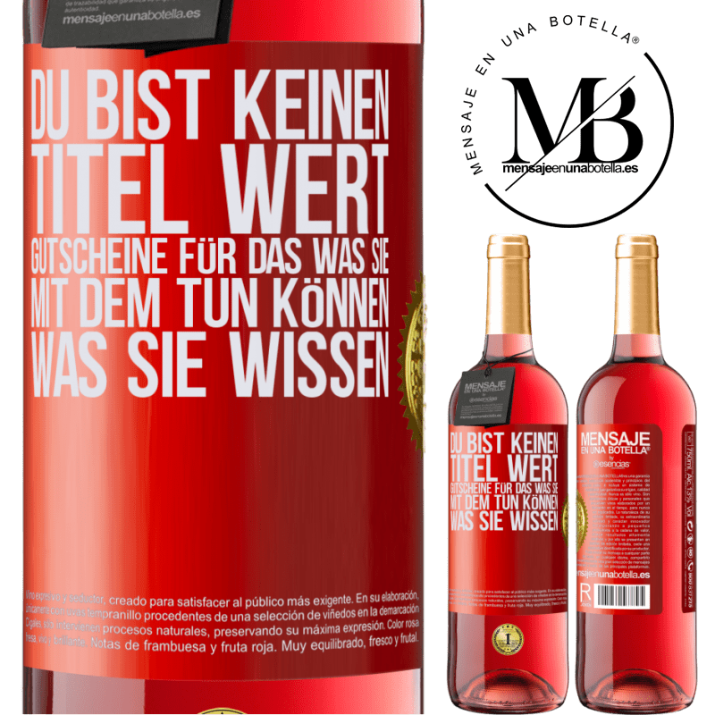 24,95 € Kostenloser Versand | Roséwein ROSÉ Ausgabe Du bist keinen Titel wert. Gutscheine für das, was Sie mit dem tun können, was Sie wissen Rote Markierung. Anpassbares Etikett Junger Wein Ernte 2020 Tempranillo