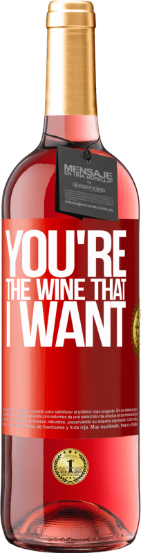 24,95 € Free Shipping | Rosé Wine ROSÉ Edition You're the wine that I want Red Label. Customizable label Young wine Harvest 2020 Tempranillo