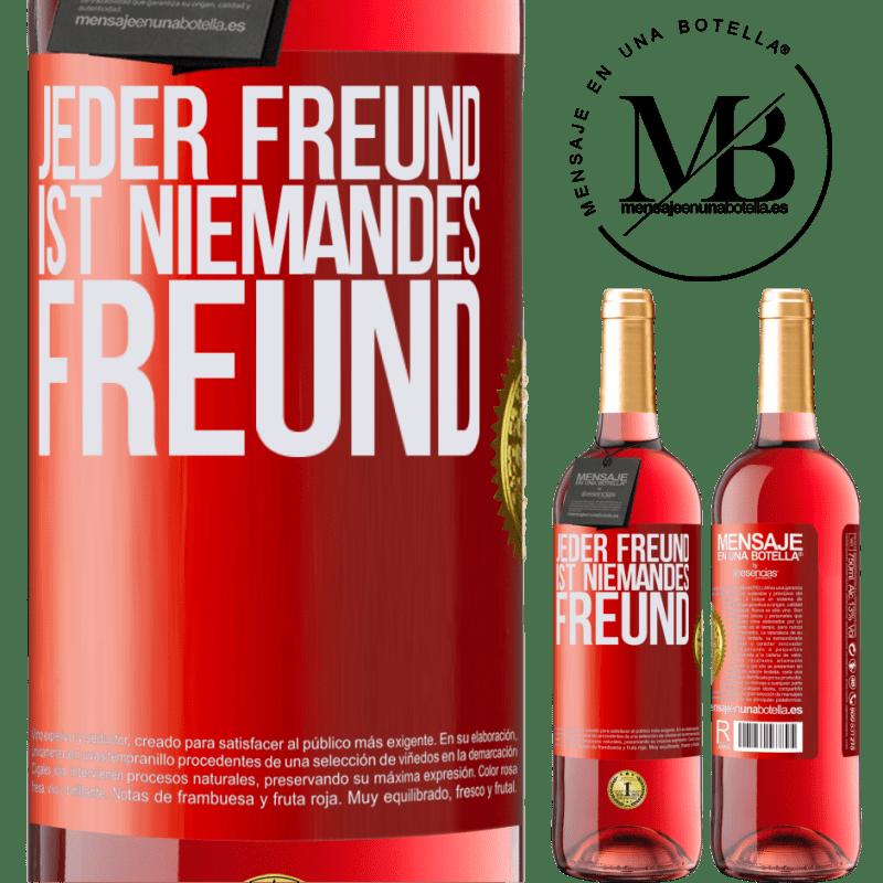 24,95 € Kostenloser Versand | Roséwein ROSÉ Ausgabe Jeder Freund ist niemandes Freund Rote Markierung. Anpassbares Etikett Junger Wein Ernte 2020 Tempranillo