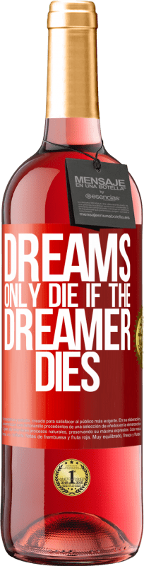24,95 € Free Shipping | Rosé Wine ROSÉ Edition Dreams only die if the dreamer dies Red Label. Customizable label Young wine Harvest 2020 Tempranillo
