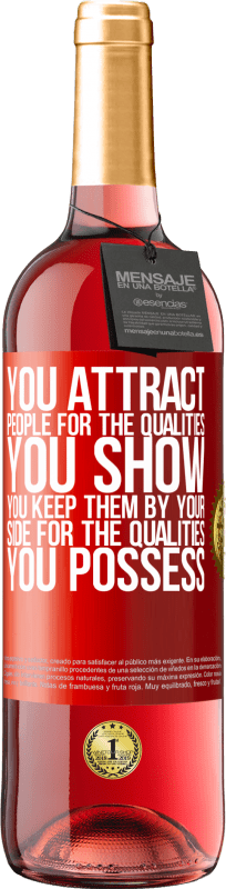 24,95 € Free Shipping   Rosé Wine ROSÉ Edition You attract people for the qualities you show. You keep them by your side for the qualities you possess Red Label. Customizable label Young wine Harvest 2020 Tempranillo