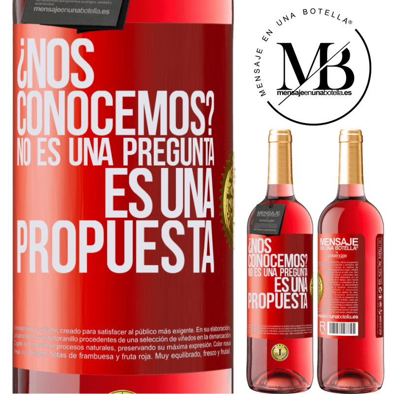 24,95 € Free Shipping   Rosé Wine ROSÉ Edition We know each other? It is not a question, it is a proposal Red Label. Customizable label Young wine Harvest 2020 Tempranillo