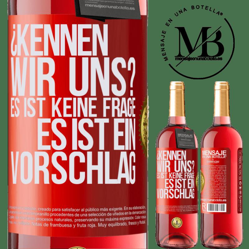 24,95 € Kostenloser Versand | Roséwein ROSÉ Ausgabe ¿Kennen wir uns? Es ist keine Frage, es ist ein Vorschlag Rote Markierung. Anpassbares Etikett Junger Wein Ernte 2020 Tempranillo