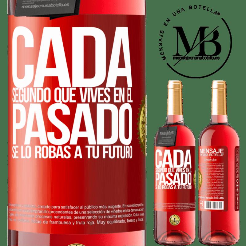 24,95 € Envoi gratuit   Vin rosé Édition ROSÉ Chaque seconde que vous vivez dans le passé, vous le volez à votre futur Étiquette Rouge. Étiquette personnalisable Vin jeune Récolte 2020 Tempranillo