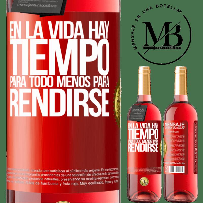 24,95 € Envoi gratuit | Vin rosé Édition ROSÉ Dans la vie il y a du temps pour tout sauf pour se rendre Étiquette Rouge. Étiquette personnalisable Vin jeune Récolte 2020 Tempranillo