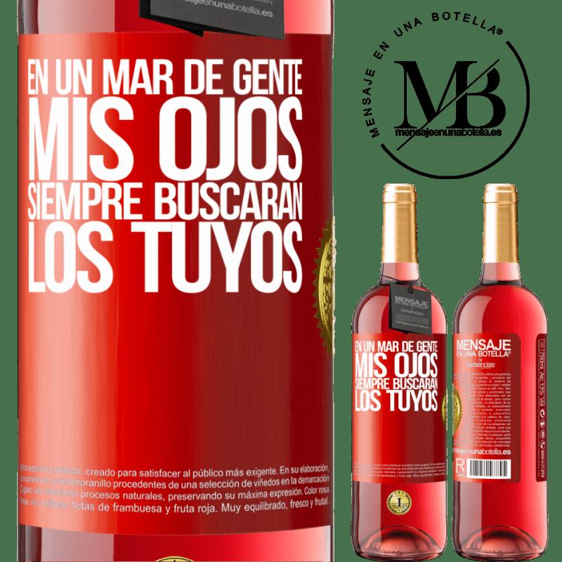 24,95 € Envoi gratuit   Vin rosé Édition ROSÉ Dans une mer de gens, mes yeux chercheront toujours les vôtres Étiquette Rouge. Étiquette personnalisable Vin jeune Récolte 2020 Tempranillo