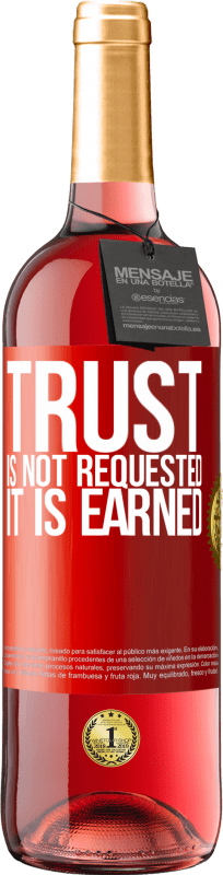 24,95 € Free Shipping | Rosé Wine ROSÉ Edition Trust is not requested, it is earned Red Label. Customizable label Young wine Harvest 2020 Tempranillo