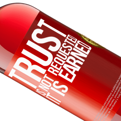 Unique & Personal Expressions. «Trust is not requested, it is earned» ROSÉ Edition