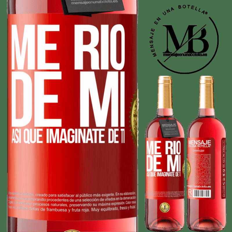 24,95 € Envoi gratuit   Vin rosé Édition ROSÉ Je ris de moi, alors imaginez-vous Étiquette Rouge. Étiquette personnalisable Vin jeune Récolte 2020 Tempranillo