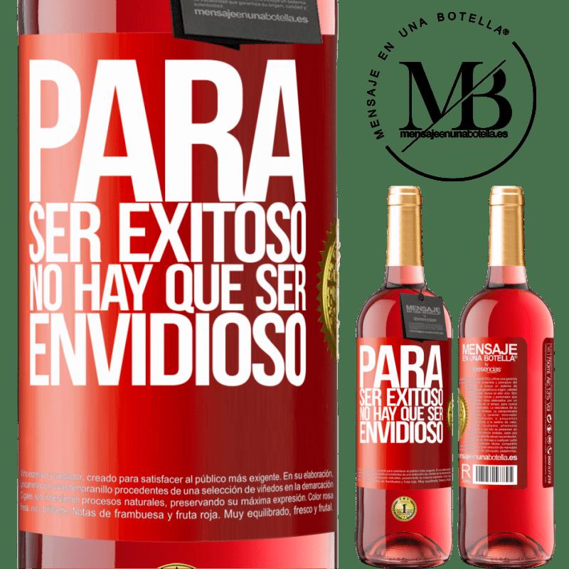 24,95 € Envoi gratuit   Vin rosé Édition ROSÉ Pour réussir, vous n'avez pas besoin d'être envieux Étiquette Rouge. Étiquette personnalisable Vin jeune Récolte 2020 Tempranillo