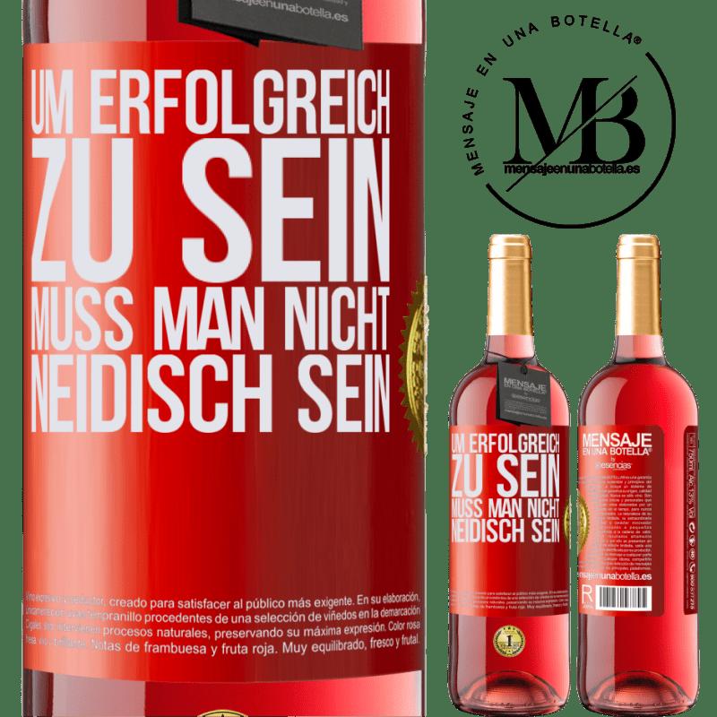 24,95 € Kostenloser Versand   Roséwein ROSÉ Ausgabe Um erfolgreich zu sein, muss man nicht neidisch sein Rote Markierung. Anpassbares Etikett Junger Wein Ernte 2020 Tempranillo
