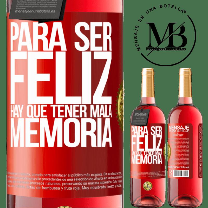 24,95 € Envoi gratuit | Vin rosé Édition ROSÉ Pour être heureux, il faut avoir une mauvaise mémoire Étiquette Rouge. Étiquette personnalisable Vin jeune Récolte 2020 Tempranillo