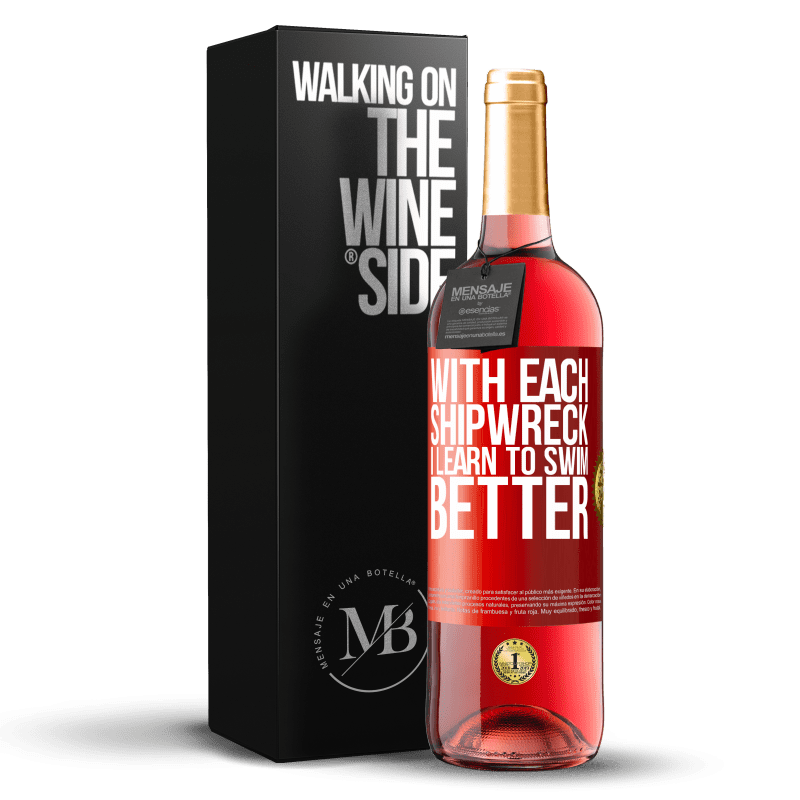 24,95 € Free Shipping   Rosé Wine ROSÉ Edition With each shipwreck I learn to swim better Red Label. Customizable label Young wine Harvest 2020 Tempranillo