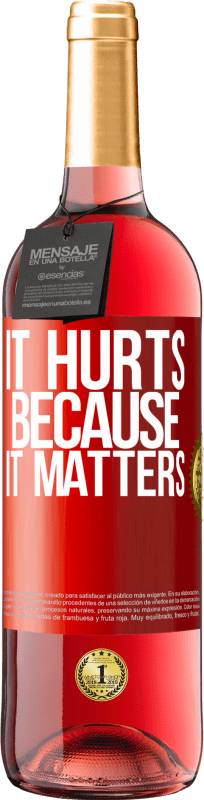 24,95 € Free Shipping | Rosé Wine ROSÉ Edition It hurts because it matters Red Label. Customizable label Young wine Harvest 2020 Tempranillo