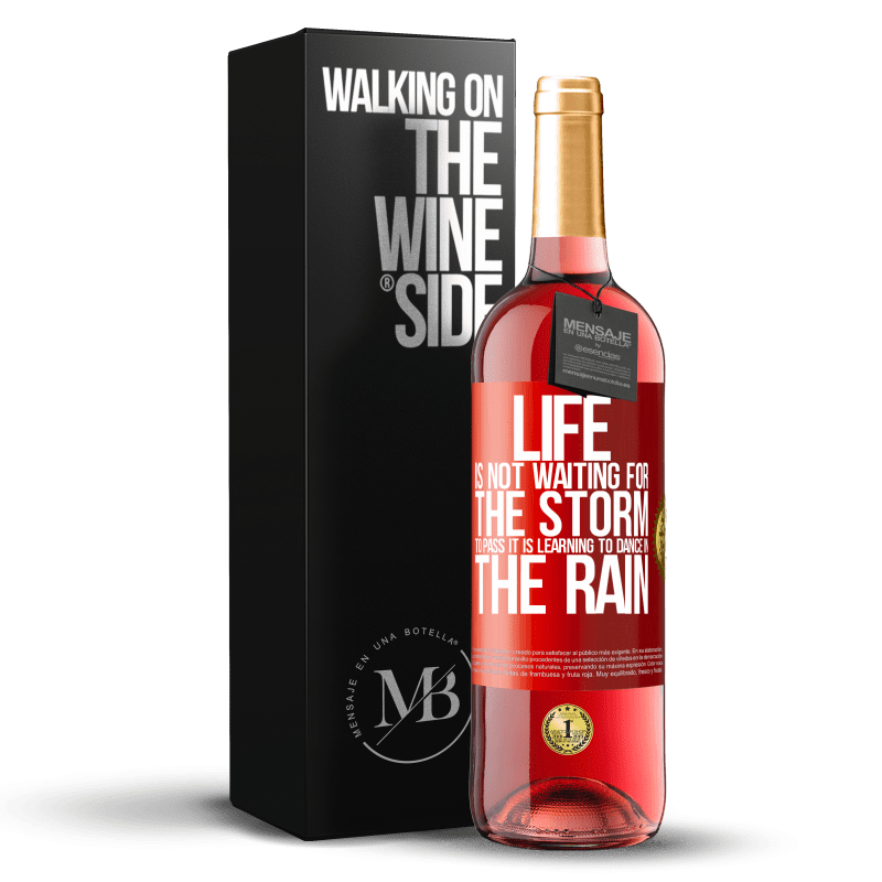 24,95 € Free Shipping | Rosé Wine ROSÉ Edition Life is not waiting for the storm to pass. It is learning to dance in the rain Red Label. Customizable label Young wine Harvest 2020 Tempranillo