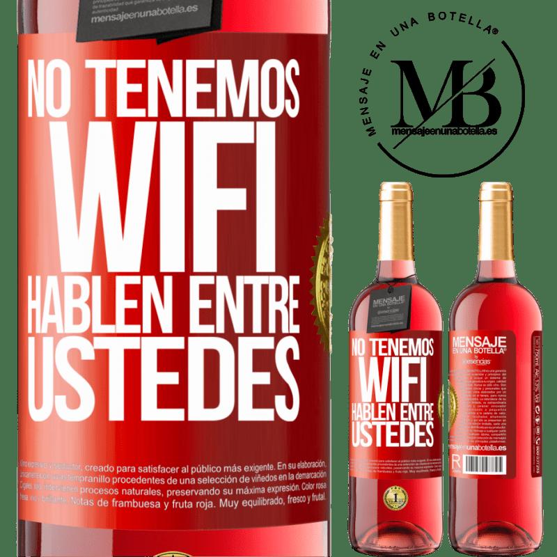 24,95 € Envoi gratuit   Vin rosé Édition ROSÉ Nous n'avons pas de WiFi, parlons entre nous Étiquette Rouge. Étiquette personnalisable Vin jeune Récolte 2020 Tempranillo