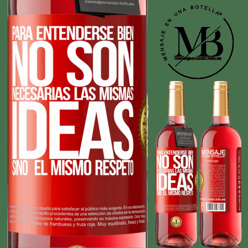 24,95 € Envoi gratuit | Vin rosé Édition ROSÉ Pour se comprendre, les mêmes idées ne sont pas nécessaires, mais le même respect Étiquette Rouge. Étiquette personnalisable Vin jeune Récolte 2020 Tempranillo