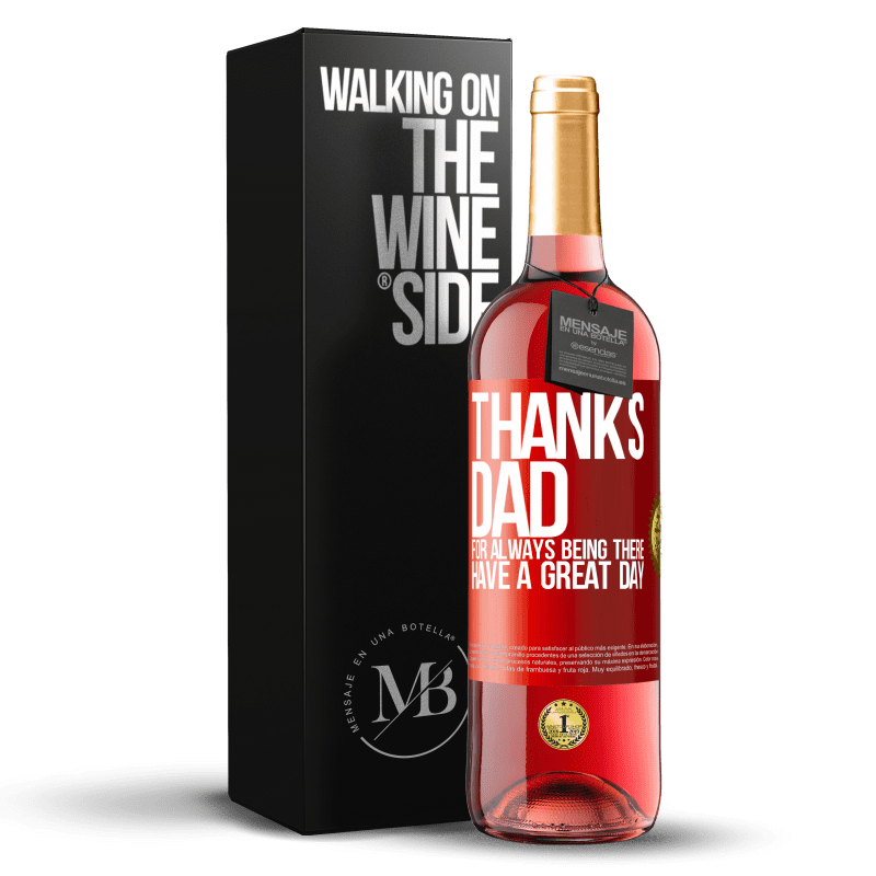 24,95 € Free Shipping | Rosé Wine ROSÉ Edition Thanks dad, for always being there. Have a great day Red Label. Customizable label Young wine Harvest 2020 Tempranillo