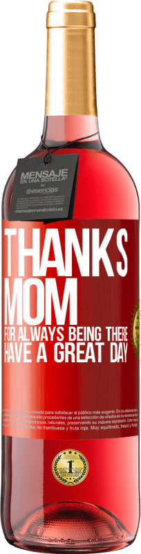 24,95 € Free Shipping   Rosé Wine ROSÉ Edition Thanks mom, for always being there. Have a great day Red Label. Customizable label Young wine Harvest 2020 Tempranillo