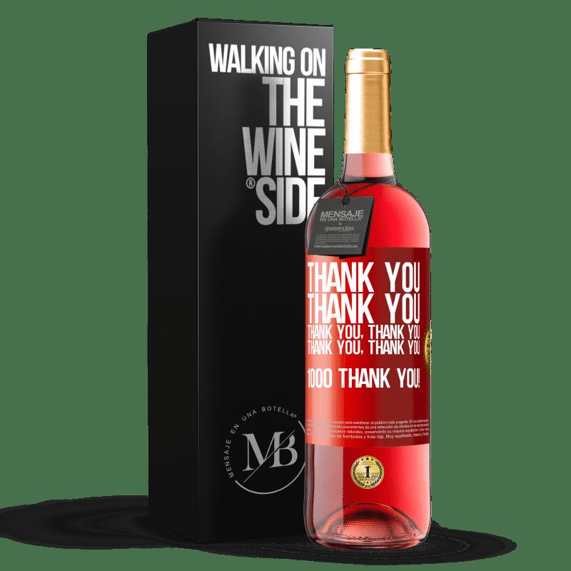 24,95 € Free Shipping   Rosé Wine ROSÉ Edition Thank you, Thank you, Thank you, Thank you, Thank you, Thank you 1000 Thank you! Red Label. Customizable label Young wine Harvest 2020 Tempranillo