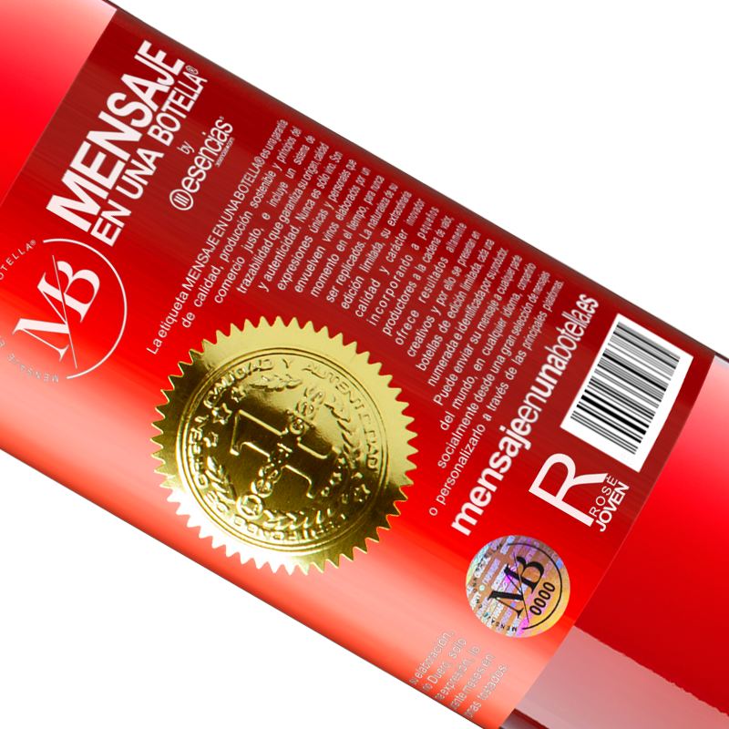 Limited Edition. «This bottle contains a great wine and millions of THANKS!» ROSÉ Edition