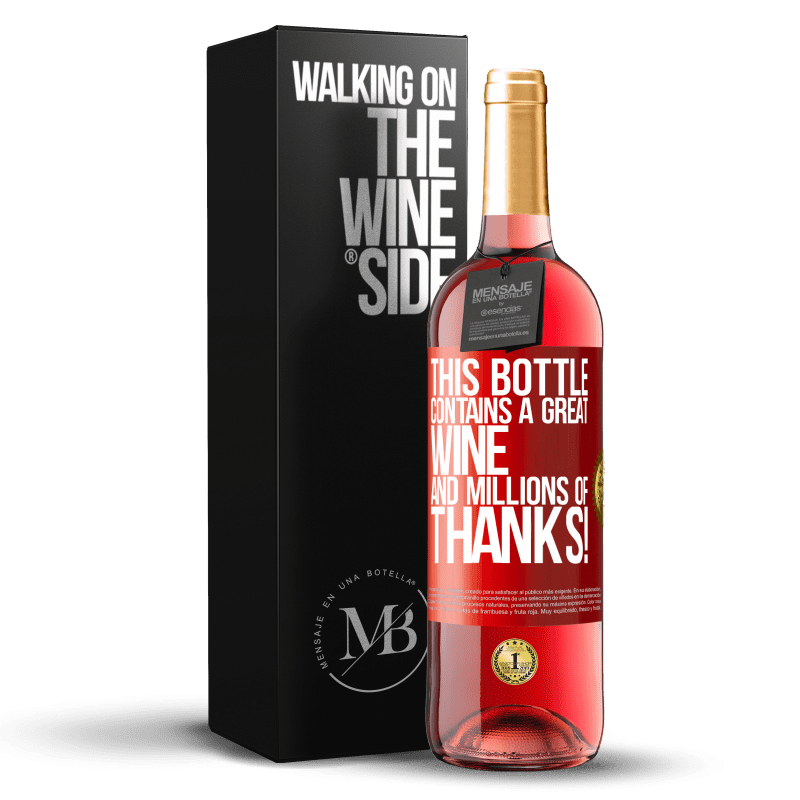24,95 € Free Shipping | Rosé Wine ROSÉ Edition This bottle contains a great wine and millions of THANKS! Red Label. Customizable label Young wine Harvest 2020 Tempranillo