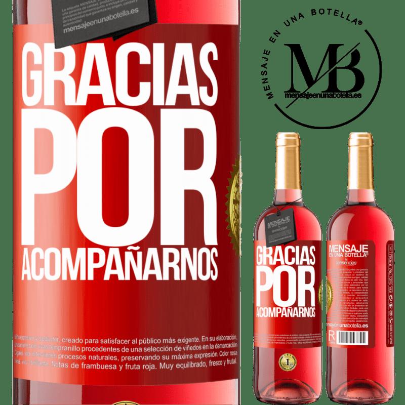 24,95 € Envoi gratuit   Vin rosé Édition ROSÉ Merci de nous accompagner Étiquette Rouge. Étiquette personnalisable Vin jeune Récolte 2020 Tempranillo