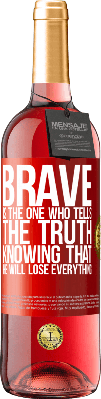 24,95 € Free Shipping | Rosé Wine ROSÉ Edition Brave is the one who tells the truth knowing that he will lose everything Red Label. Customizable label Young wine Harvest 2020 Tempranillo
