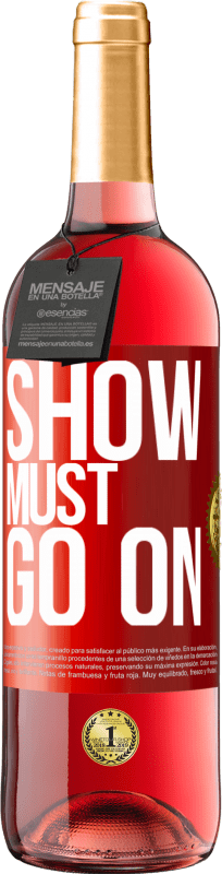 24,95 € Free Shipping   Rosé Wine ROSÉ Edition The show must go on Red Label. Customizable label Young wine Harvest 2020 Tempranillo
